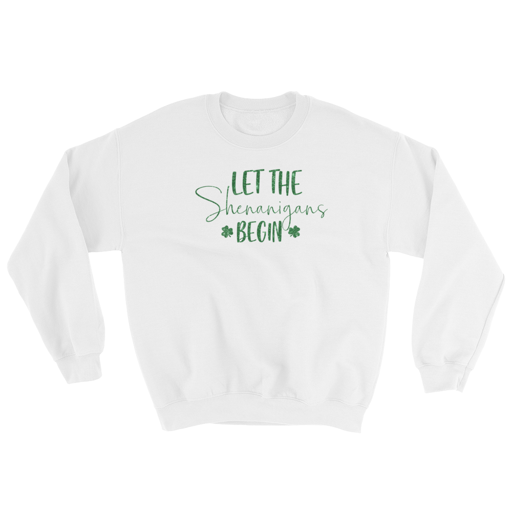 let the shenanigans begin sweatshirt