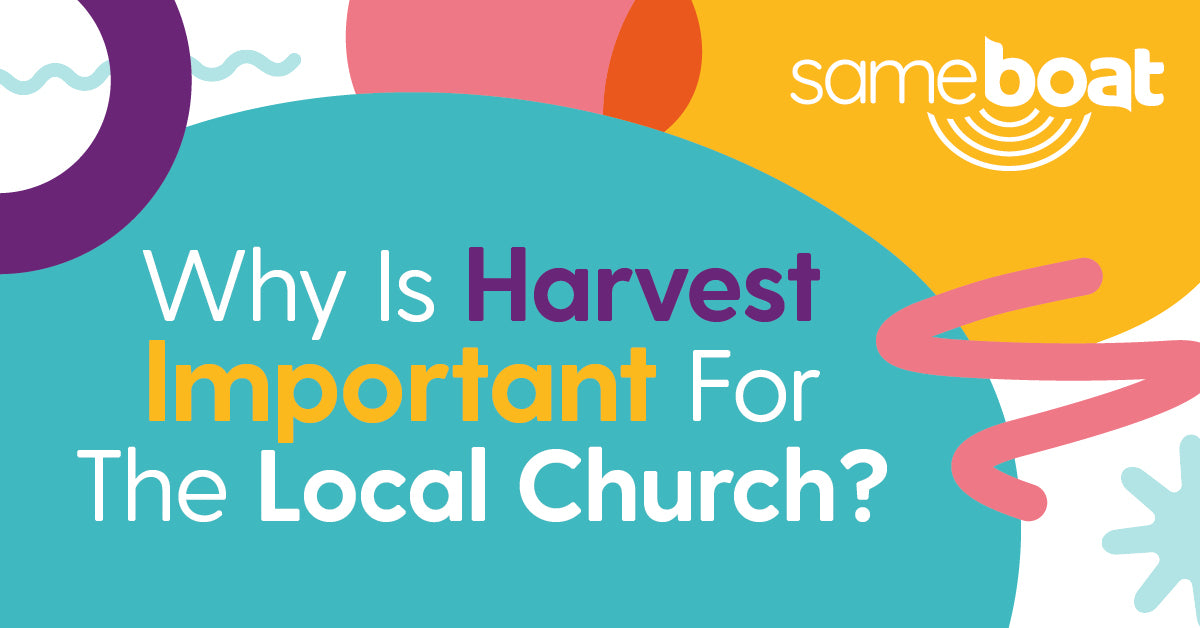 Why Is Harvest Important For The Local Church?