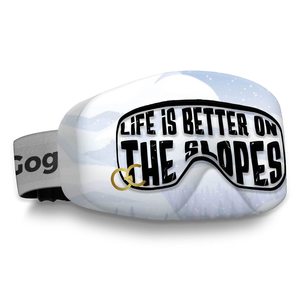 Life is better on the slopes goggles cover