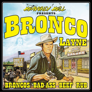 Heavenly Hell Bronco Layne Bad-Ass Beef Rub