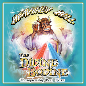 Heavenly Hell The Divine Bovine - Championship Beef Glaze