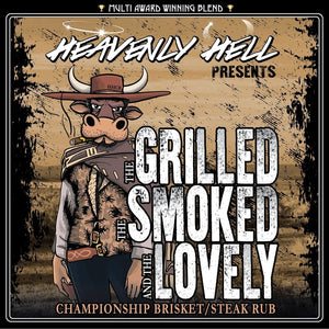 Heavenly Hell The Grilled, The Smoked & The Lovely (Championship Steak & Brisket Rub)