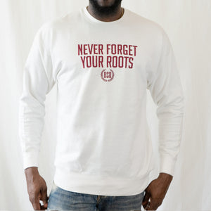 Never Forget Your Roots Crew (Unisex)