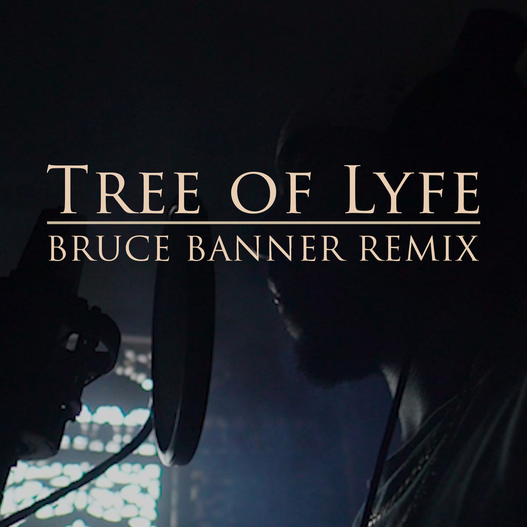Tree of Lyfe - Bruce Banner Remix