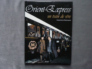 "Orient Express ""Un train de rêve"""