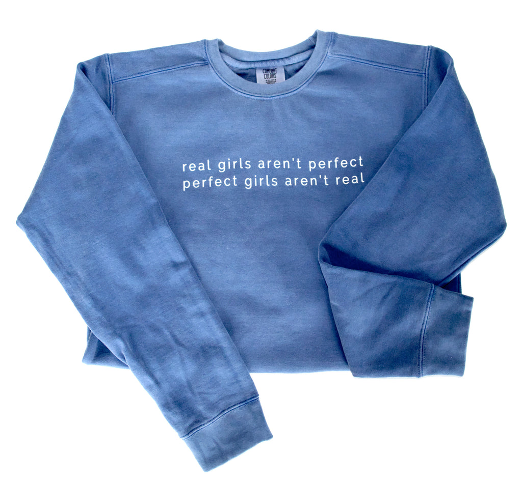 REAL GIRLS AREN'T PERFECT SWEATSHIRT