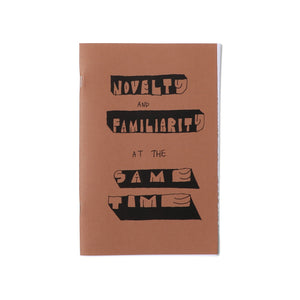 Zines by Bodega Books O/S NOVELTY AND FAMILIARITY AT THE SAME TIME by Nick Zaremba