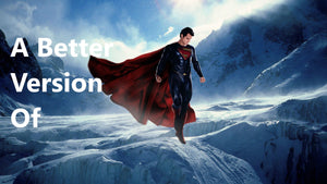 A Better Version Of: Man of Steel