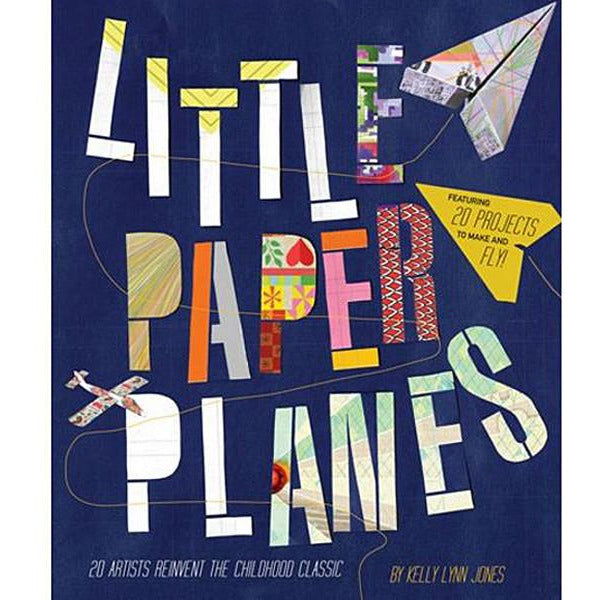 Little Paper Planes 20 Artists Reinvent Childhood Classic