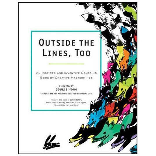 Outside The Lines Too: An Inspired and Inventive Coloring Book for Creative Masterminds
