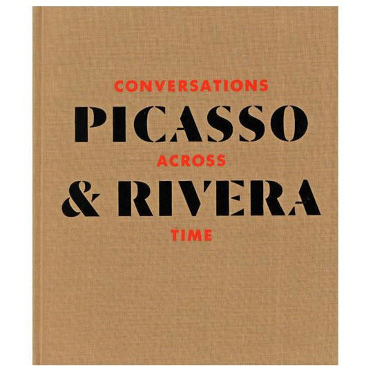 Picasso-Rivera-Conversations Across Time