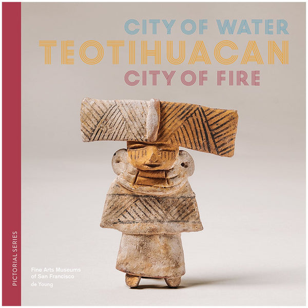Teotihuacan City of Water, City of Fire Pictorial