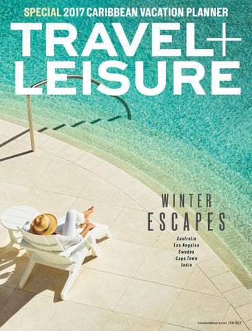 Travel and Leisure Magazine February 2017