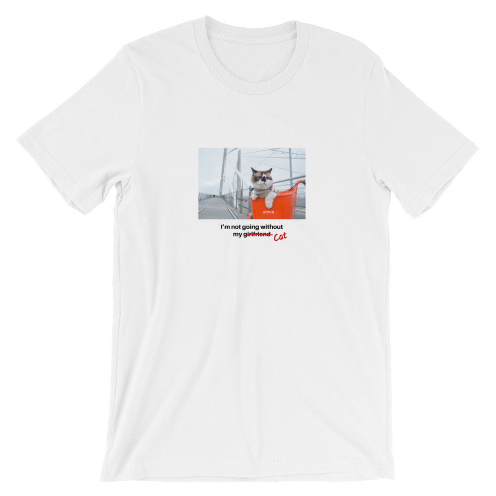 I'm Not Going Without My Cat | Unisex