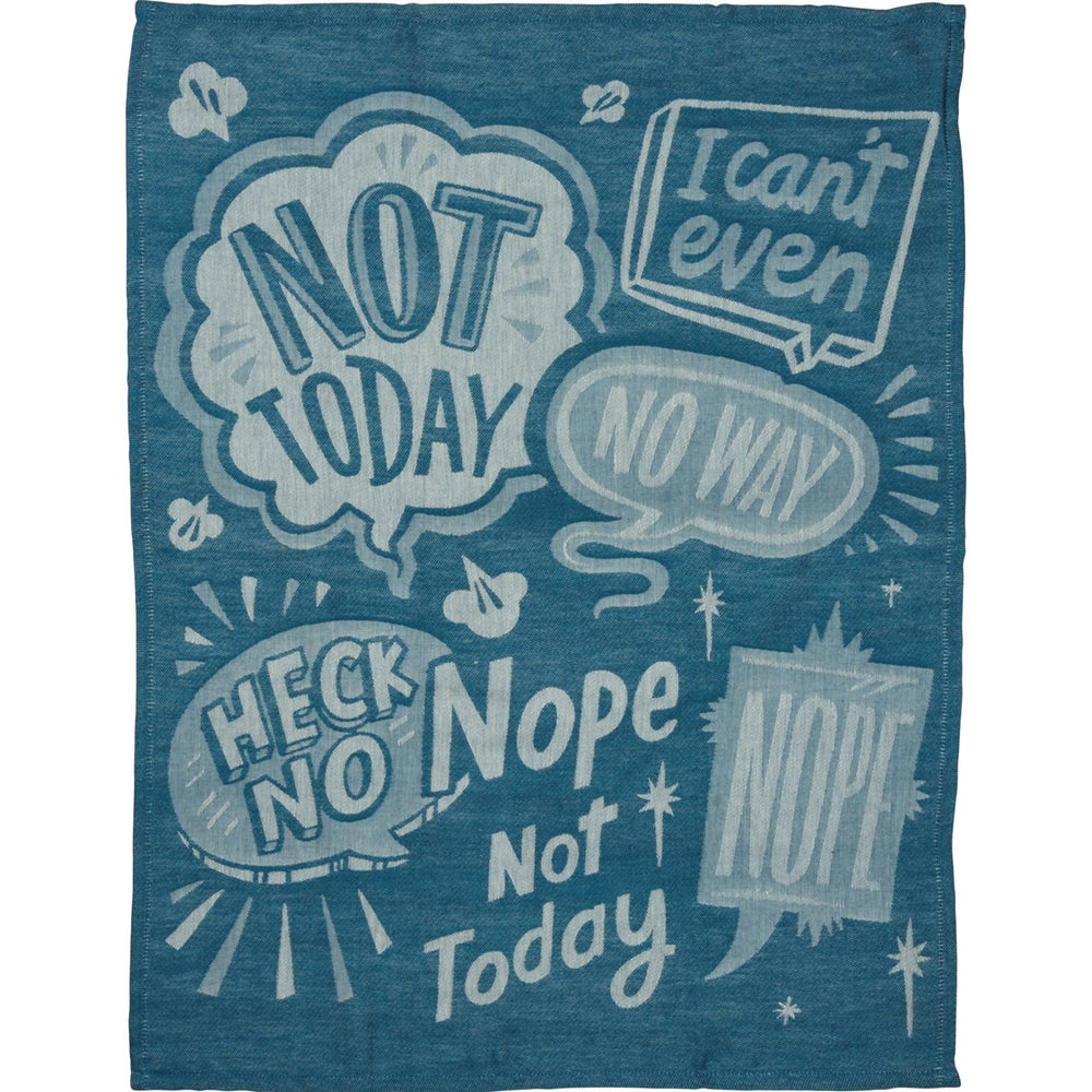 Nope Not Today  - Kitchen Towel
