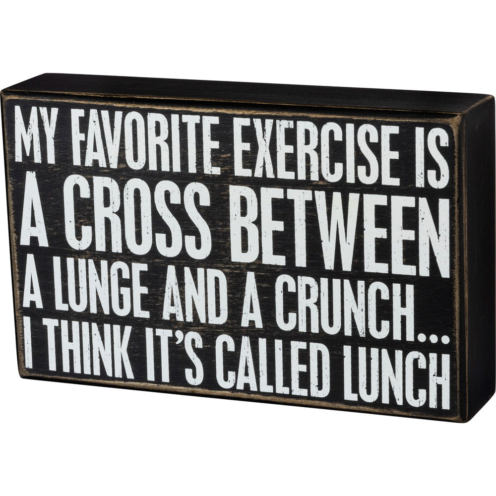 """Favorite Exercise Called Lunch"" Box Sign by PBK"