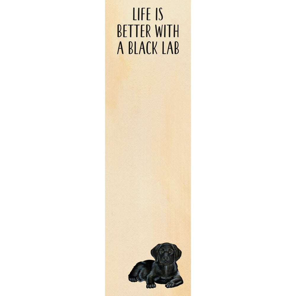 """Life Is Better With A Black Lab"" Notepad by PBK"