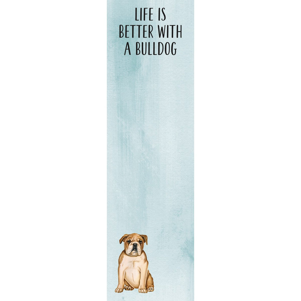 """Life Is Better With A Bulldog"" Notepad by PBK"