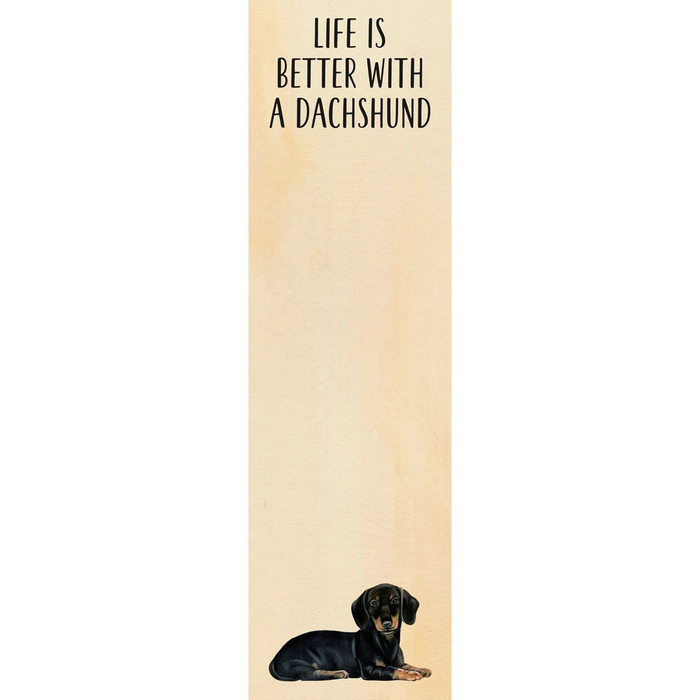 """Life Is Better With A Dachshund"" Notepad by PBK"