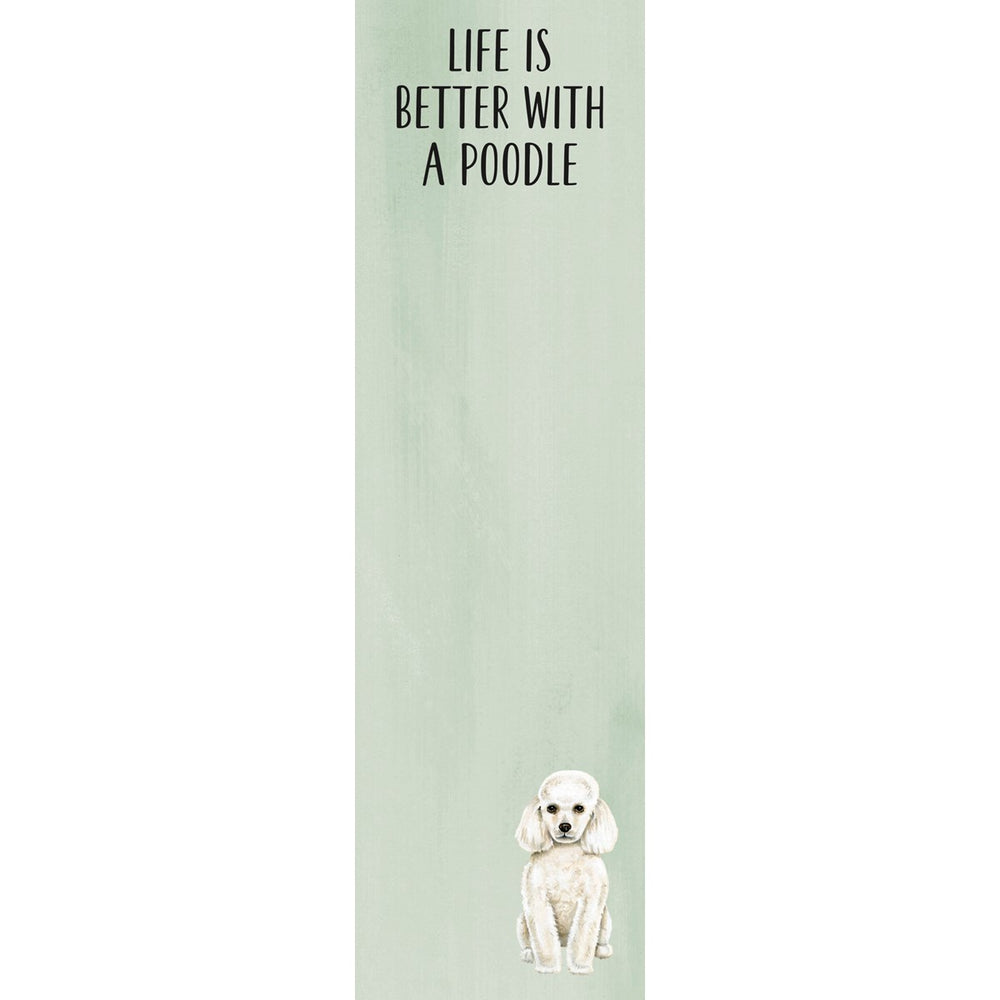 """Life Is Better With A Poodle"" Notepad by PBK"
