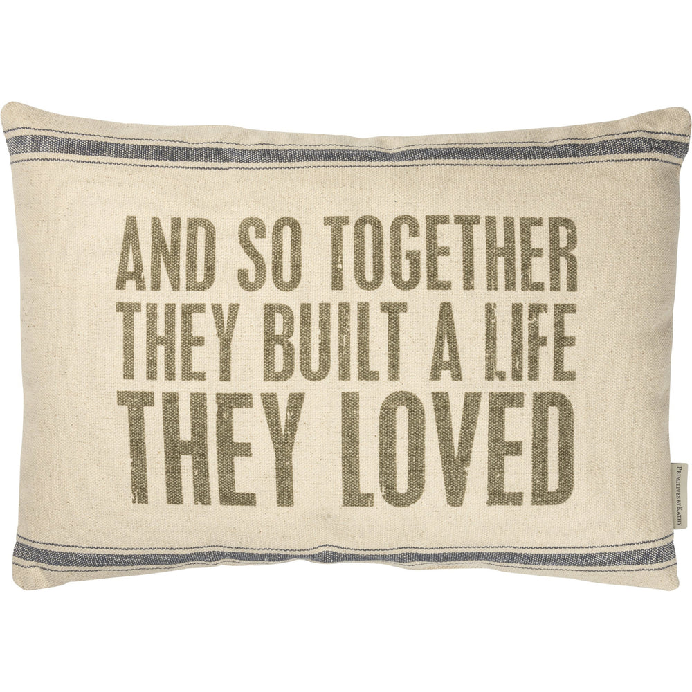 They Built A Life They Loved Pillow by PBK