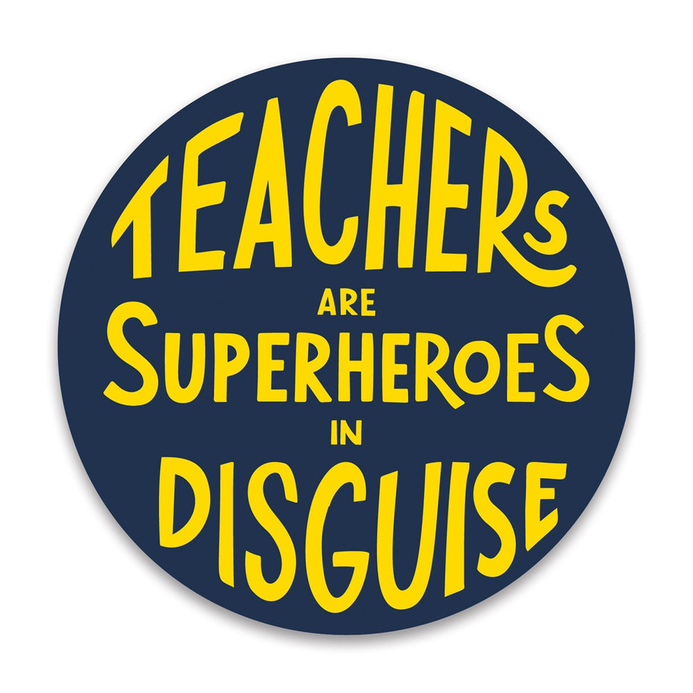 Teachers Are Superheroes -- Car Magnet by PBK