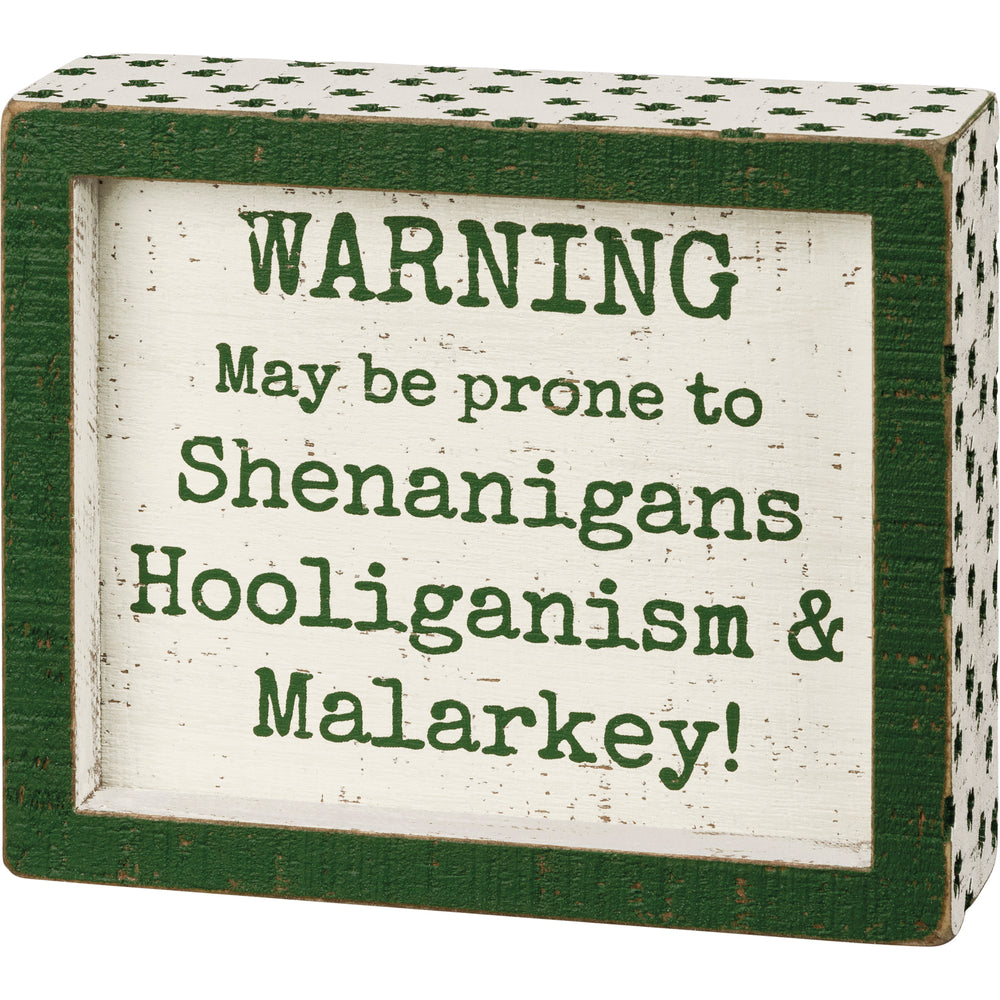 Warning Prone To Shenanigans -- Box Sign by PBK