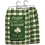 Irish Don't Get Drunk We Get Awesome Kitchen Towel by PBK