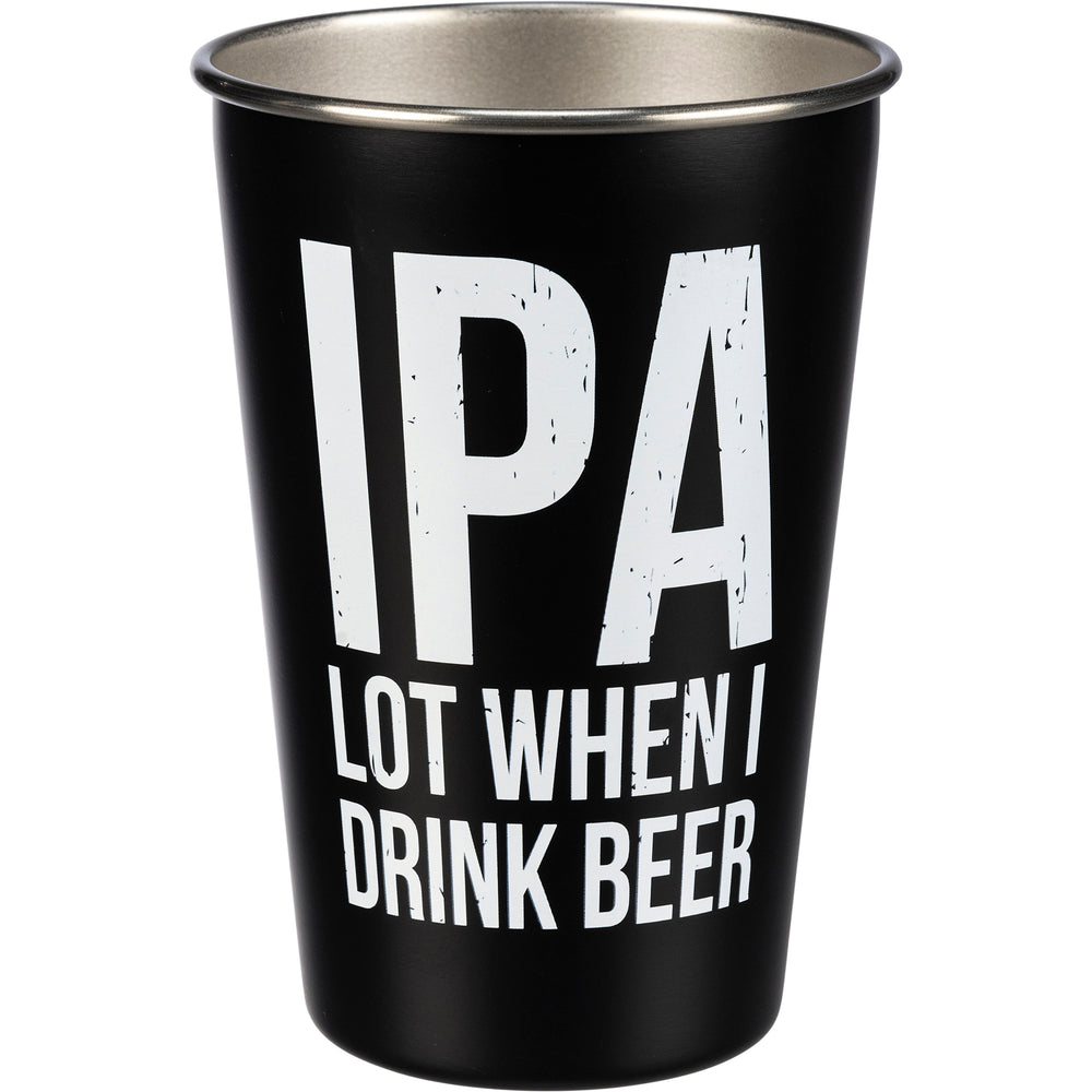 IPA Lot When I Drink Beer -- Pint Glass by PBK