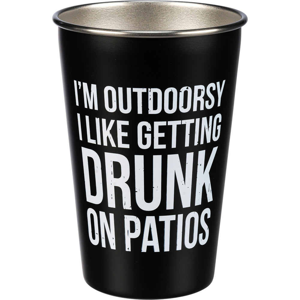 I'm Outdoorsy Like Getting Drunk On Patios-- Pint Glass by PBK