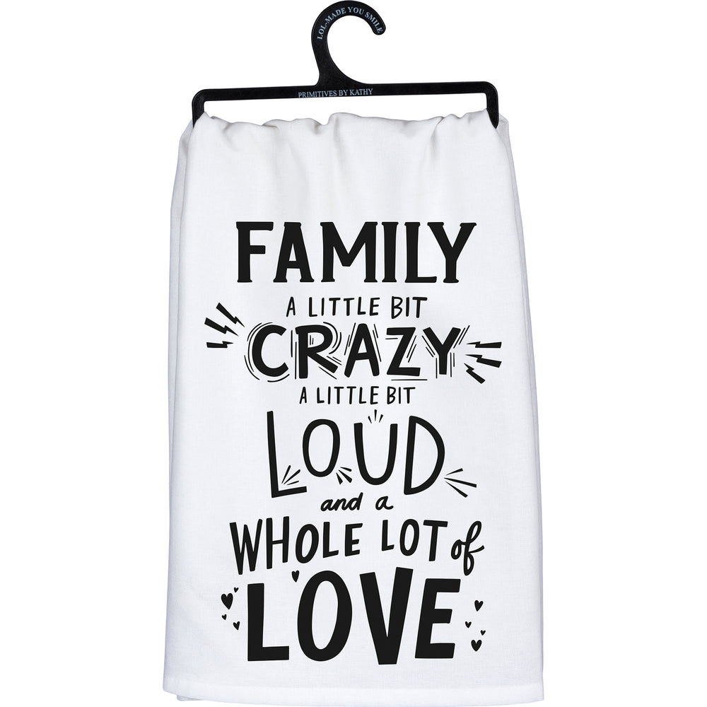 Family Little Bit Crazy Lot Of Love Kitchen Towel by PBK