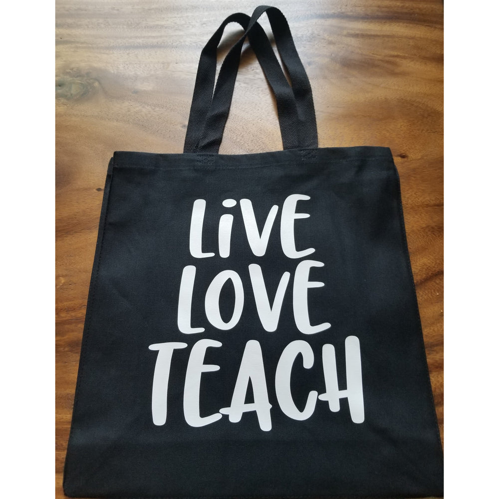 Live Love Teach Tote