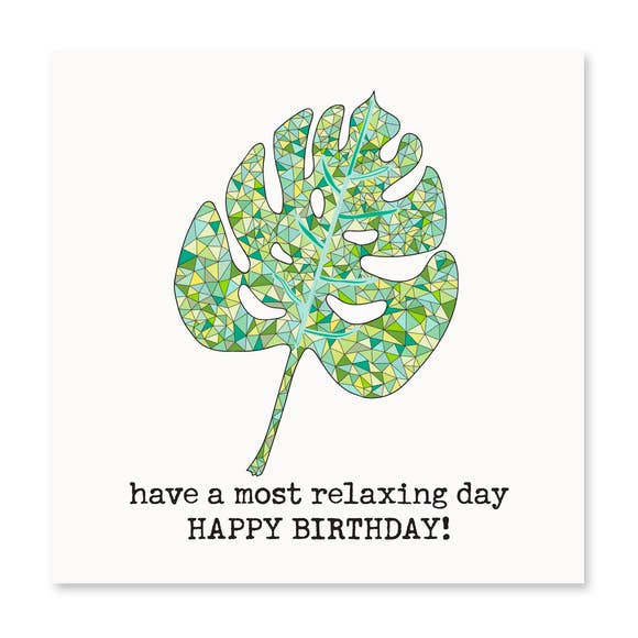Have A Relaxing Birthday! Greeting Card