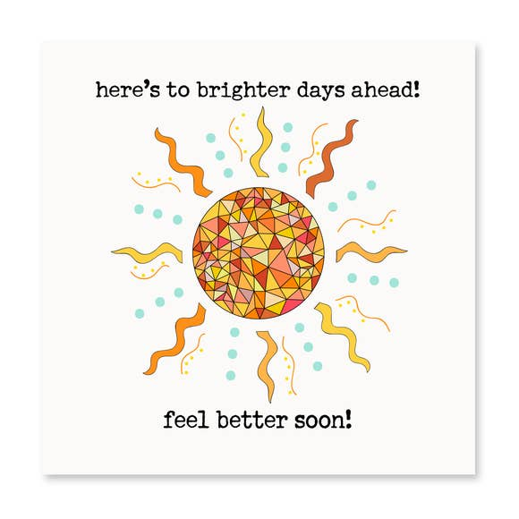 Here's To Brighter Days Ahead! Greeting Card