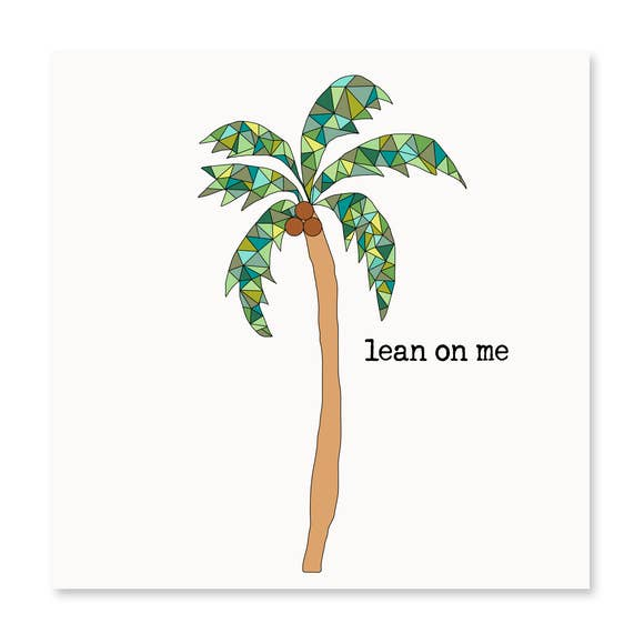 Lean On Me! Greeting Card