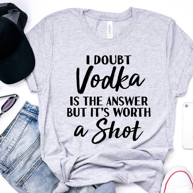 I doubt vodka is the answer...but it's worth a shot  -- Choice of Size
