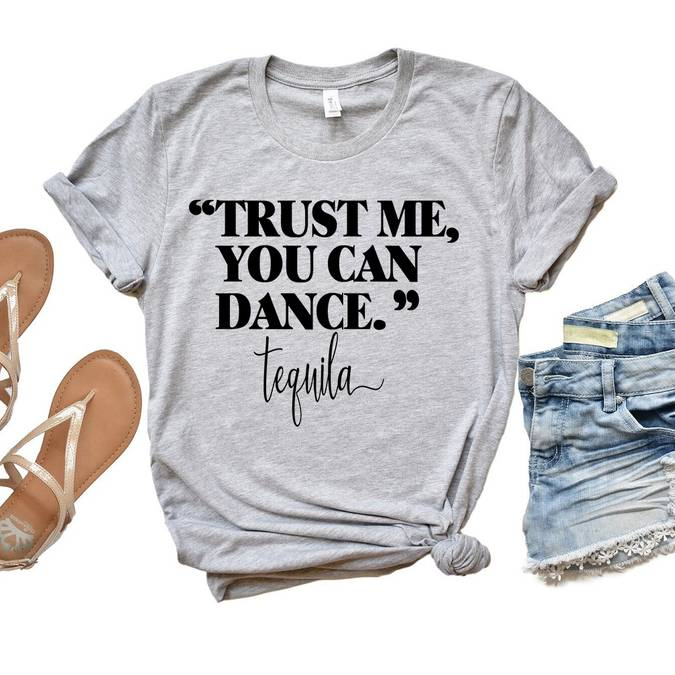 Trust Me You Can Dance - Cinco De Mayo Shirt   -- Choice of Size