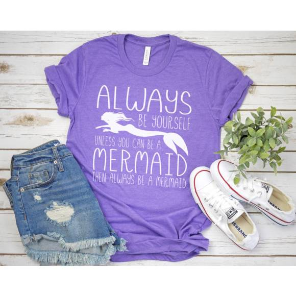 Always Be A Mermaid Tee