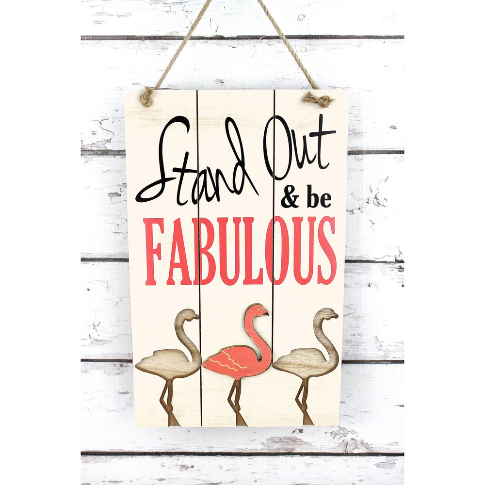 'Stand Out & Be Fabulous' Flamingo Wood Sign
