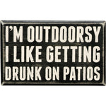 """I'm Outdoorsy..."" Box Sign by PBK"