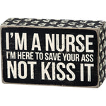 """I'm A Nurse"" Box Sign by PBK"