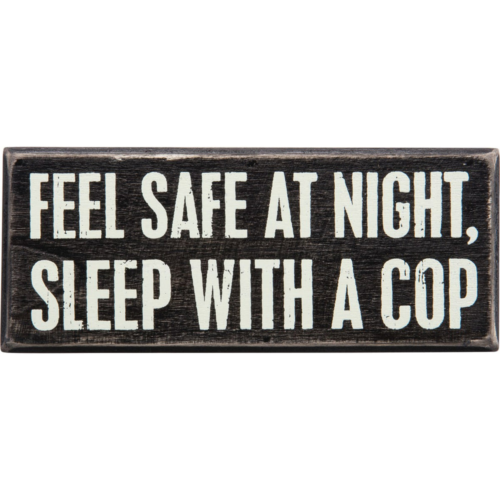 """Sleep With A Cop"" Box Sign by PBK"