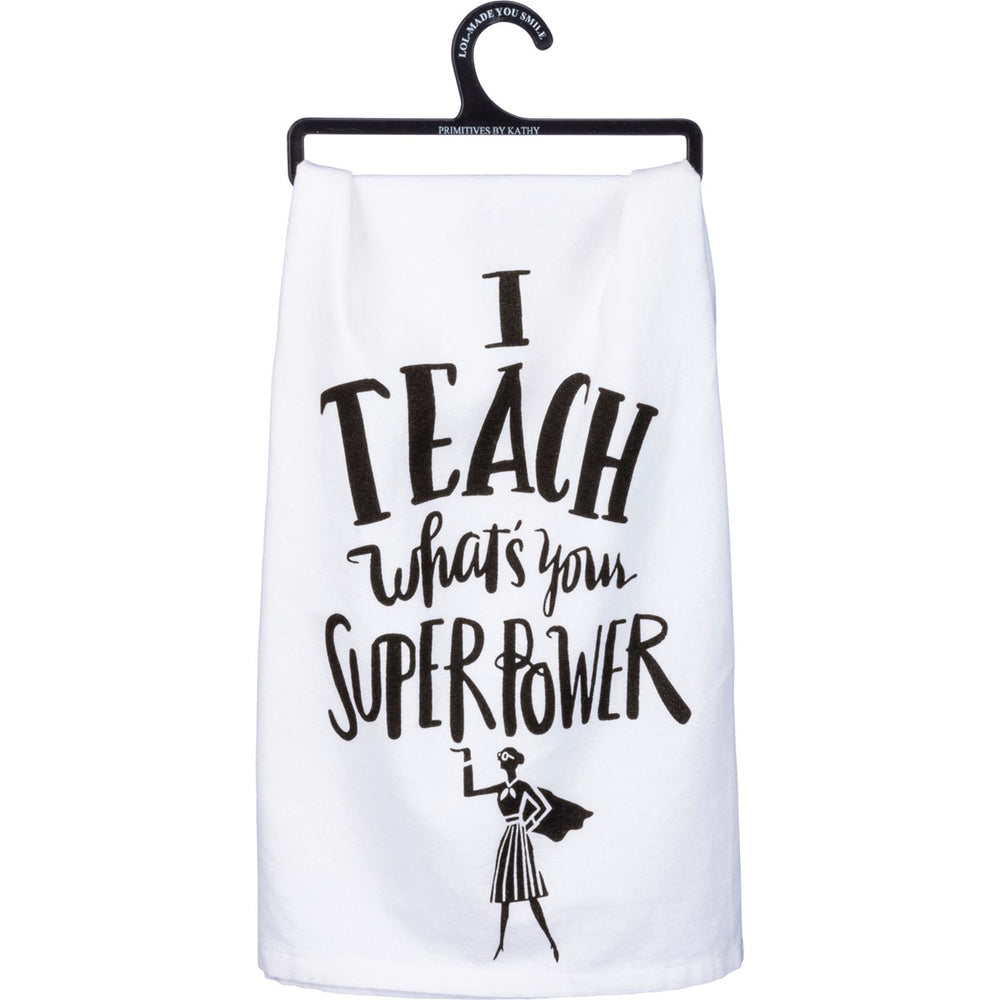 I Teach What's Your Super Power - Kitchen Towel