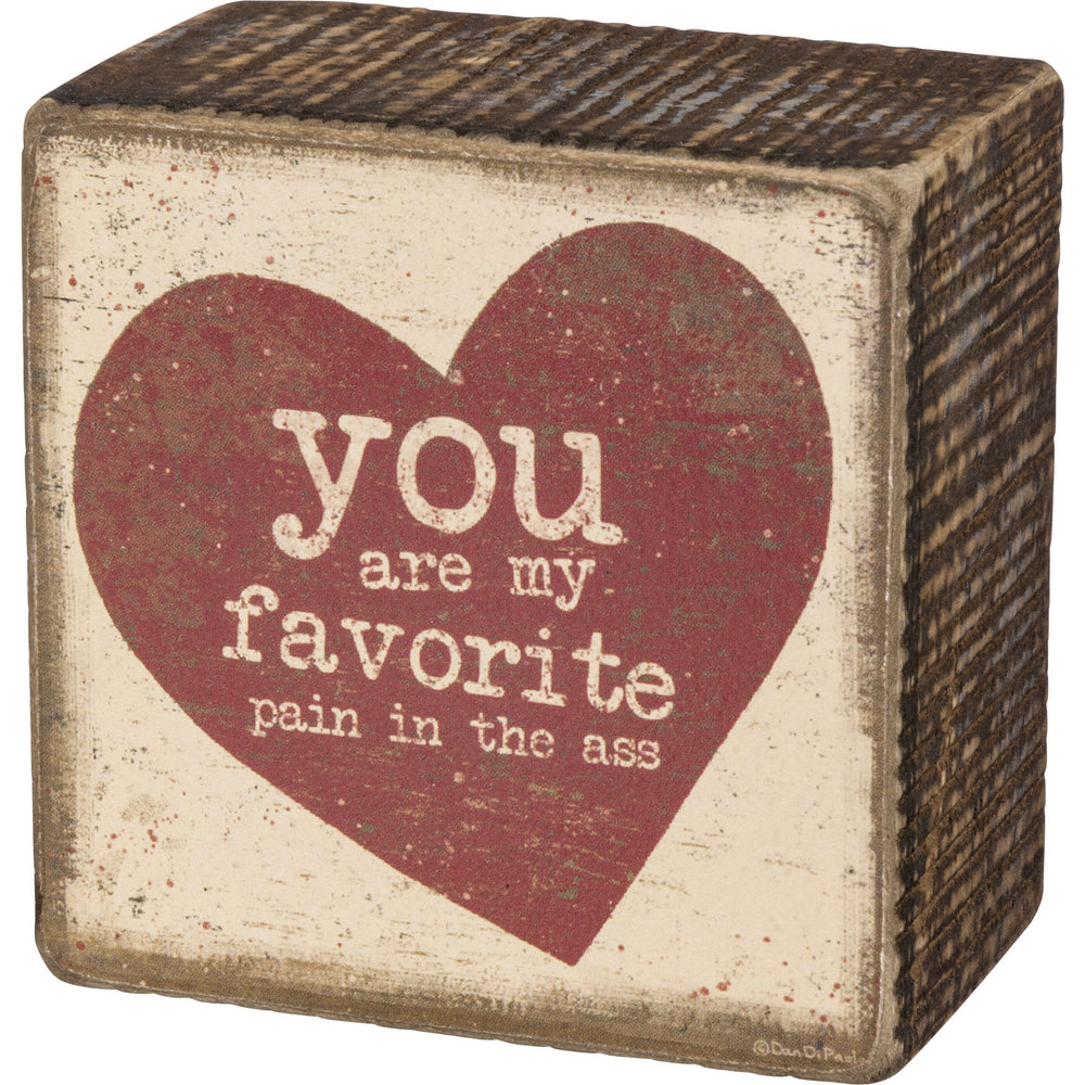 You Are My Favorite Pain -- Box Sign by PBK