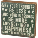"""May Your Troubles Be Less..."" Box Sign by PBK"