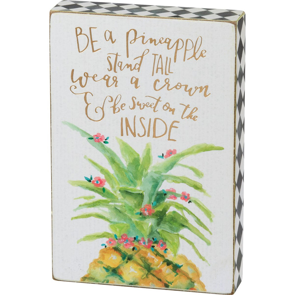 """Be A Pineapple..."" Box Sign by PBK"