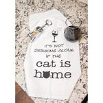 It's Not Drinking Alone if the Cat is Home -- Kitchen Towel