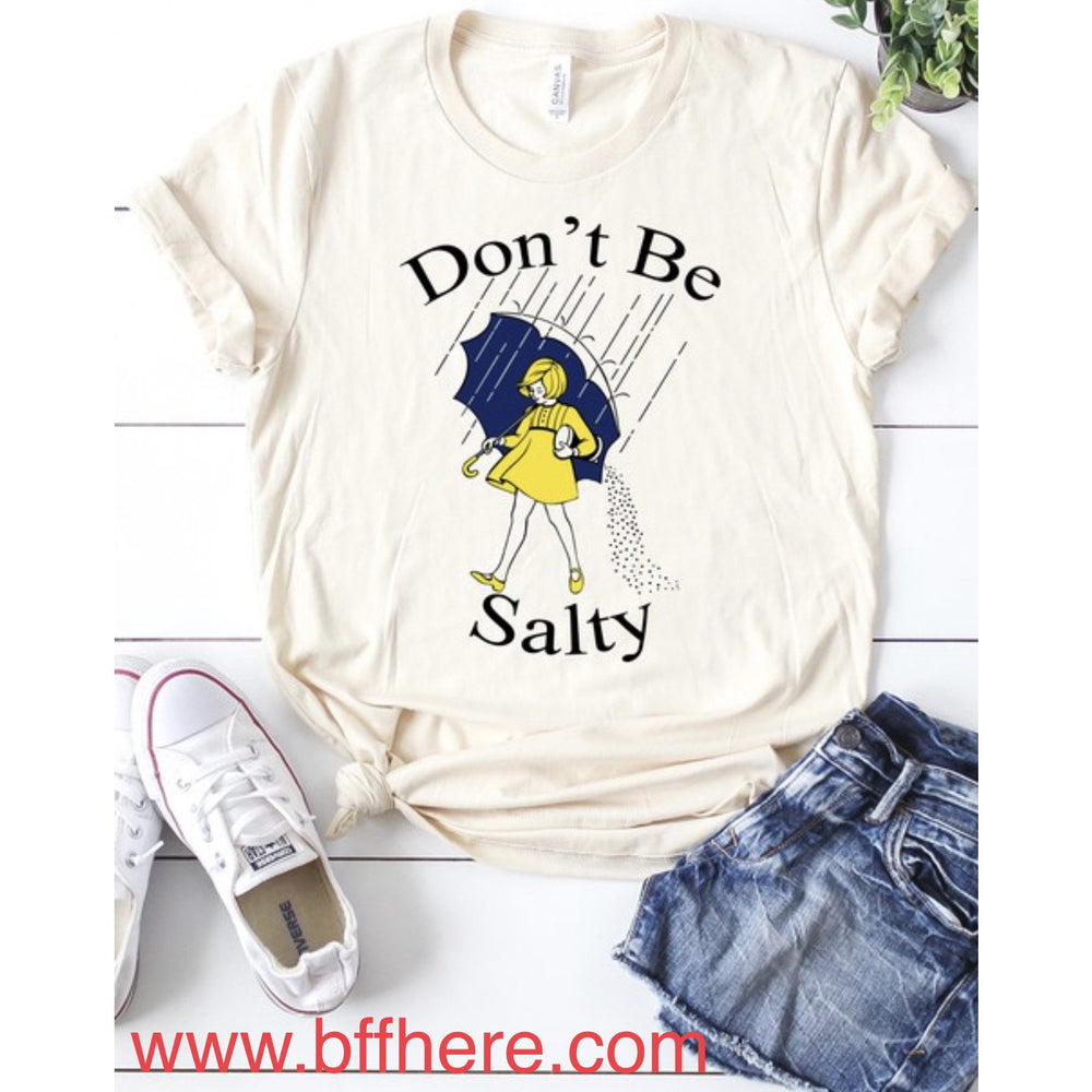 Don't Be Salty Graphic Tee.