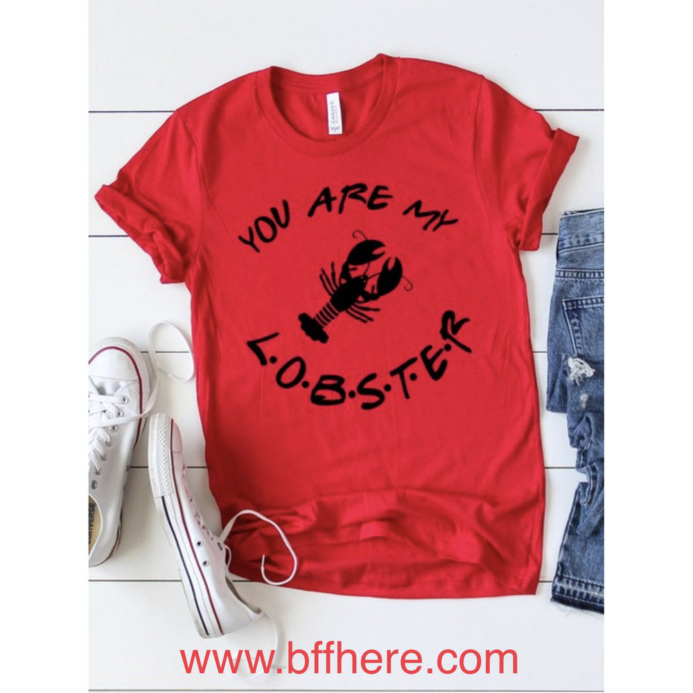 You Are My Lobster Graphic Tee