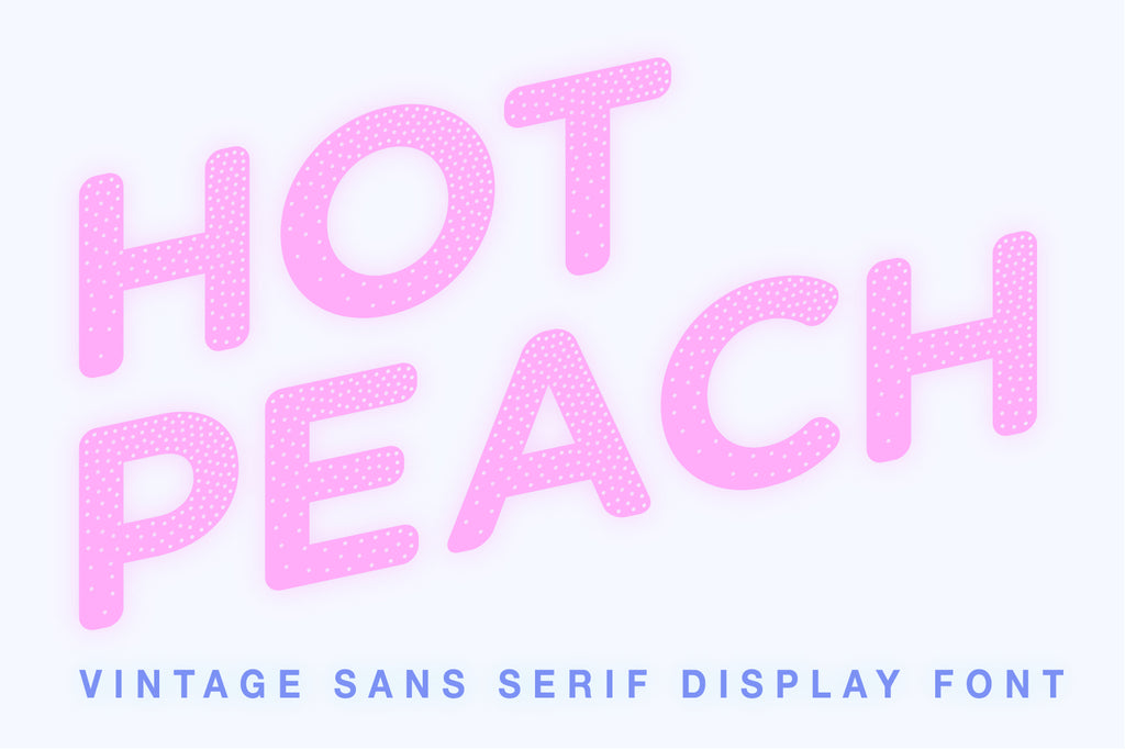 Hot Peach - Sans Serif Display Font